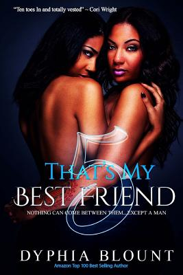 That's My Best Friend 5: Blood Bonds: (An Erotic Short Series) Cover Image