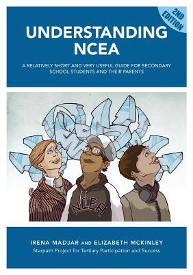 Understanding Ncea: A Relatively Short and Very Useful Guide for Secondary School Students and Their Parents Cover Image