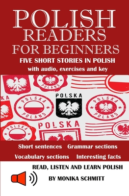 Polish Readers Five Short Stories In Polish: for Beginners; with Audio; Learn Polish with Easy Reading and Listening; Expand Vocabulary and Practice G Cover Image