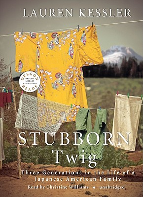 Stubborn Twig: Three Generations in the Life of a Japanese American Family Cover Image
