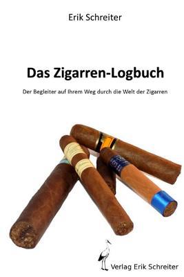 Das Zigarren-Logbuch: Der Begleiter auf Ihrem Weg durch die Welt der Zigarren Cover Image