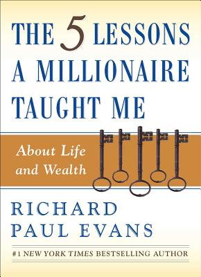 The Five Lessons a Millionaire Taught Me about Life and Wealth Cover