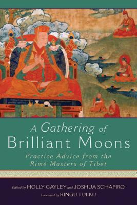 A Gathering of Brilliant Moons: Practice Advice from the Rime Masters of Tibet Cover Image