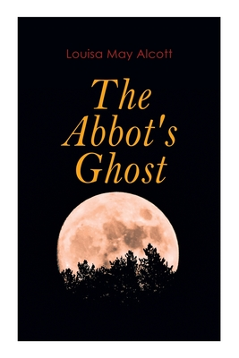 The Abbot's Ghost: Gothic Christmas Tale Cover Image