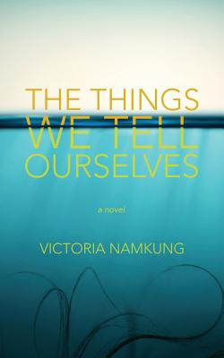The Things We Tell Ourselves Cover