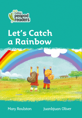Let's Catch a Rainbow: Level 3 (Collins Peapod Readers) Cover Image