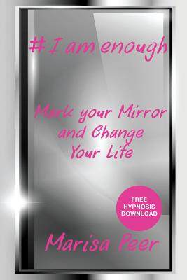 I Am Enough: Mark Your Mirror And Change Your Life Cover Image