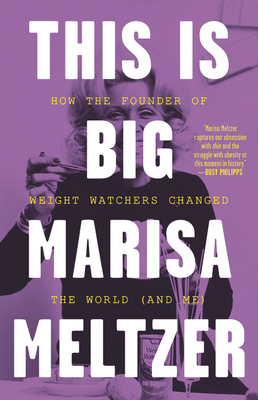 This Is Big: How the Founder of Weight Watchers Changed the World -- and Me Cover Image