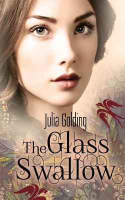The Glass Swallow (Dragonfly and the Glass Swallow #2) Cover Image