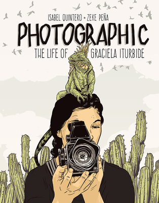 Photographic: The Life of Graciela Iturbide Cover Image