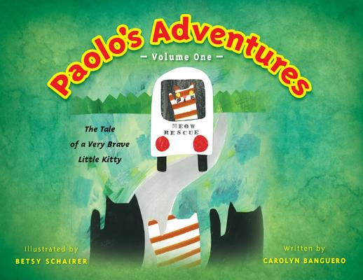 Paolo's Adventures: The Tale of a Very Brave Kitty Cover Image