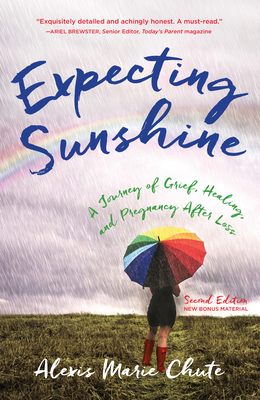 Expecting Sunshine: A Journey of Grief, Healing, and Pregnancy After Loss, 2nd Edition Cover Image