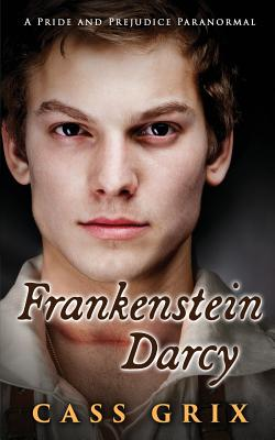 Frankenstein Darcy: A Pride and Prejudice Paranormal Cover Image