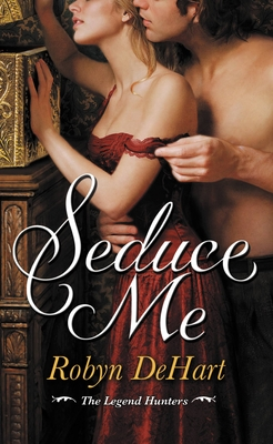 Seduce Me (The Legend Hunters #1) Cover Image
