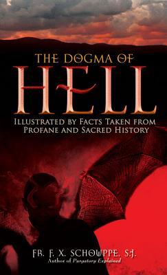 Dogma of Hell: Illustrated by Facts Taken from Profane and Sacred History Cover Image
