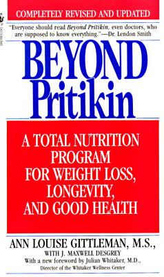 Beyond Pritikin: A Total Nutrition Program for Rapid Weight Loss, Longevity, & Good Health Cover Image