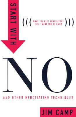 Start with No: The Negotiating Tools That the Pros Don't Want You to Know Cover Image
