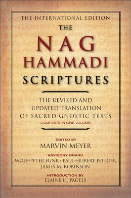 The Nag Hammadi Scriptures: The Revised and Updated Translation of Sacred Gnostic Texts Complete in One Volume Cover Image