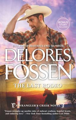 The Last Rodeo: An Anthology (Wrangler's Creek Novel #9) Cover Image