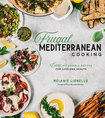 Frugal Mediterranean Cooking: Easy, Affordable Recipes for Lifelong Health Cover Image