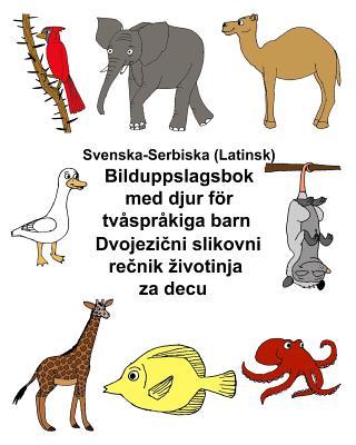 Svenska-Serbiska (Latinsk) Bilduppslagsbok med djur för tvåspråkiga barn Cover Image