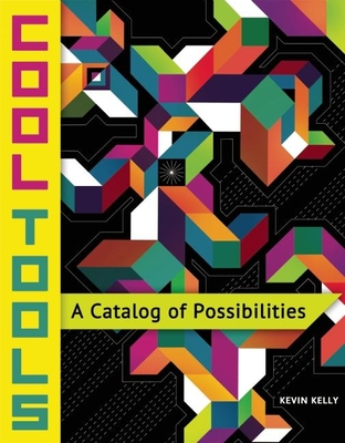 Cool Tools: A Catalog of Possibilities Cover Image
