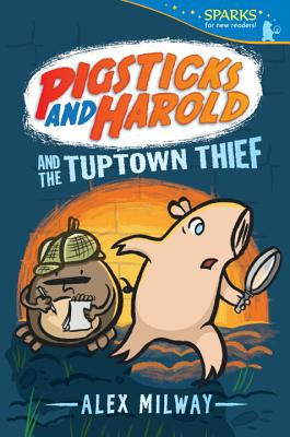 Pigsticks and Harold and the Tuptown Thief (Candlewick Sparks) Cover Image