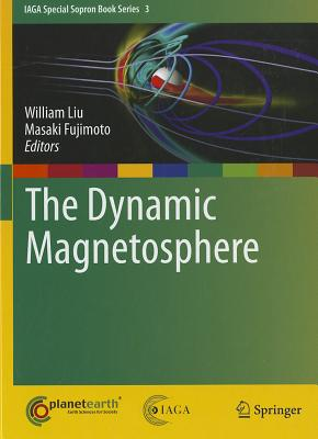 The Dynamic Magnetosphere (IAGA Special Sopron Book #3) Cover Image