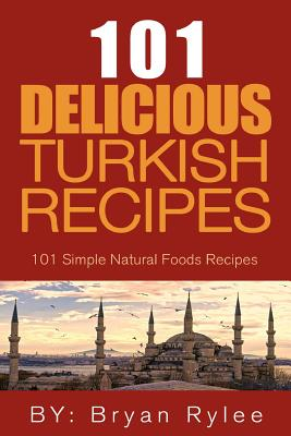 101 Delicious Turkish Recipes Cover Image