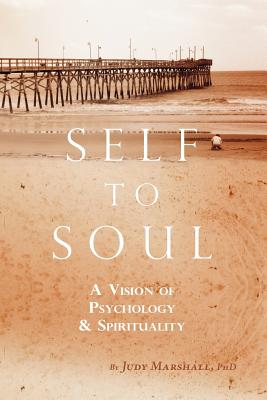 Self to Soul: A Vision of Psychology and Spirituality Cover Image