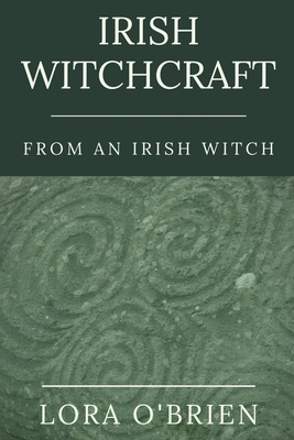 Irish Witchcraft from an Irish Witch: True to the Heart Cover Image