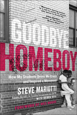 Goodbye Homeboy: How My Students Drove Me Crazy and Inspired a Movement Cover Image
