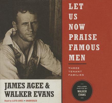 Let Us Now Praise Famous Men: Three Tenant Families Cover Image