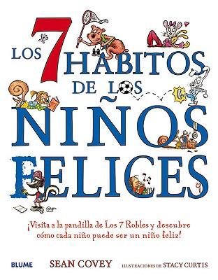 Los 7 hábitos de los niños felices: ¡Visita a la pandilla de Los 7 Robles y descubre cómo cada niño puede ser un niño feliz! Cover Image