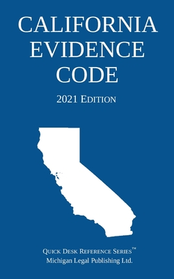 California Evidence Code; 2021 Edition Cover Image
