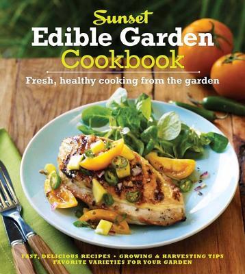 Sunset Edible Garden Cookbook Cover