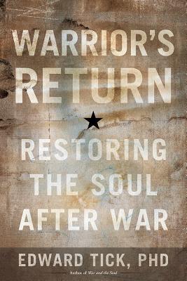 Warrior's Return: Restoring the Soul After War Cover Image