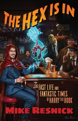 The Hex Is In: The Fast Life and Fantastic Times of Harry the Book Cover Image