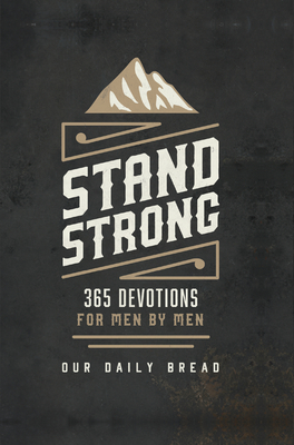 Stand Strong: 365 Devotions for Men by Men Cover Image