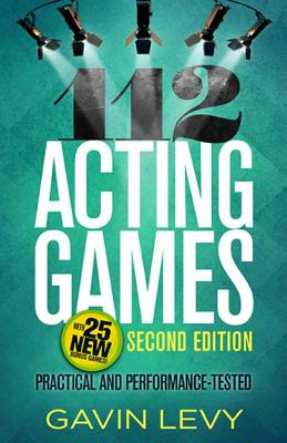 112 Acting Games--2nd Edition: Practical and Performance-Tested, Second Edition Cover Image
