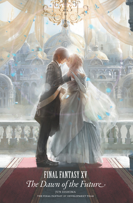 Final Fantasy XV: The Dawn of the Future Cover Image