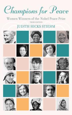Champions for Peace: Women Winners of the Nobel Peace Prize, Third Edition Cover Image