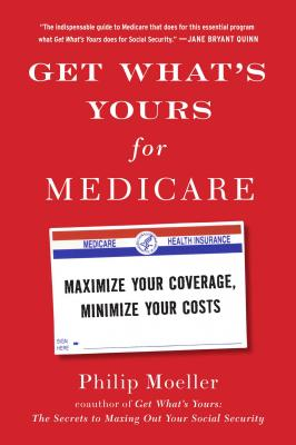 Get What's Yours for Medicare: Maximize Your Coverage, Minimize Your Costs (The Get What's Yours Series) Cover Image