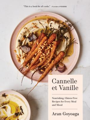 Cannelle et Vanille: Nourishing, Gluten-Free Recipes for Every Meal and Mood Cover Image
