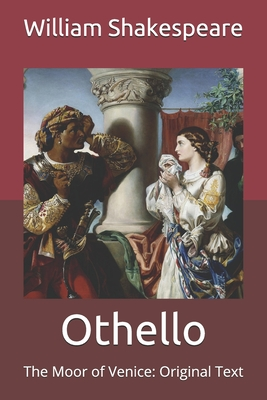 Othello: The Moor of Venice: Original Text Cover Image