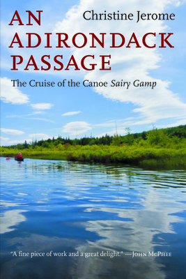 An Adirondack Passage: The Cruise of the Canoe Sairy Gamp Cover Image