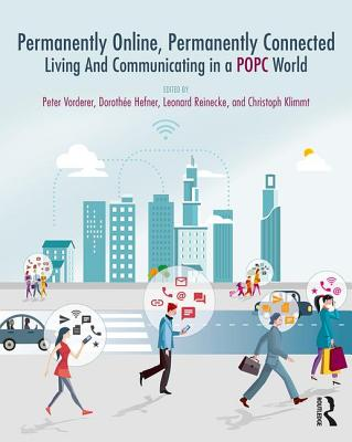 Permanently Online, Permanently Connected: Living and Communicating in a Popc World Cover Image