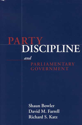 PARTY DISCIPLINE AND PARLIAMENTARY GOVERNMENT (PARLIAMENTS & LEGISLATURES) Cover Image