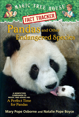 Pandas and Other Endangered Species: A Nonfiction Companion to a Perfect Time F (Magic Tree House Fact Tracker #26) Cover Image