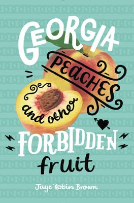 Cover of Georgia Peaches and Other Forbidden Fruit